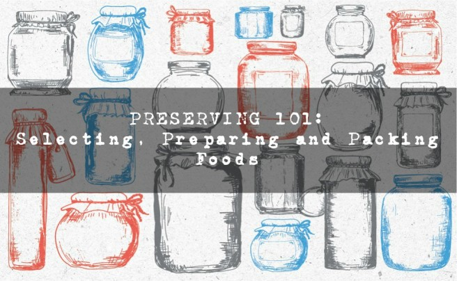 preserving101-selecting-preparing-packing-title