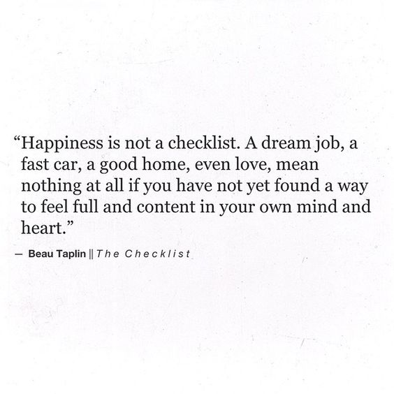 happiness is not a checklist Beau Taplin