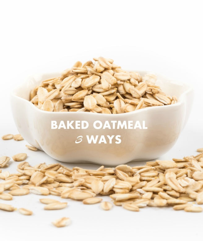 baked-oatmeal-3-ways-title